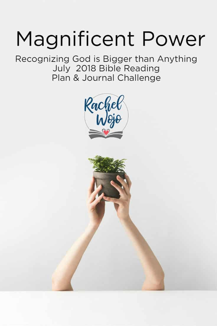 Welcome to the July 2018 Bible Reading Plan and Journal Challenge. If this is your first time here, then welcome! Together, our community have completed over 25 Bible reading challenges, including annual reading challenges and monthly reading challenges. I've developed all sorts of strategies to help us continue to stay in God's word faithfully and there is nothing like this monthly system we are doing together. Continue reading to understand more, but first, please allow me to introduce our July Bible reading challenge topic: Magnificent Power: God is Bigger than Anything.