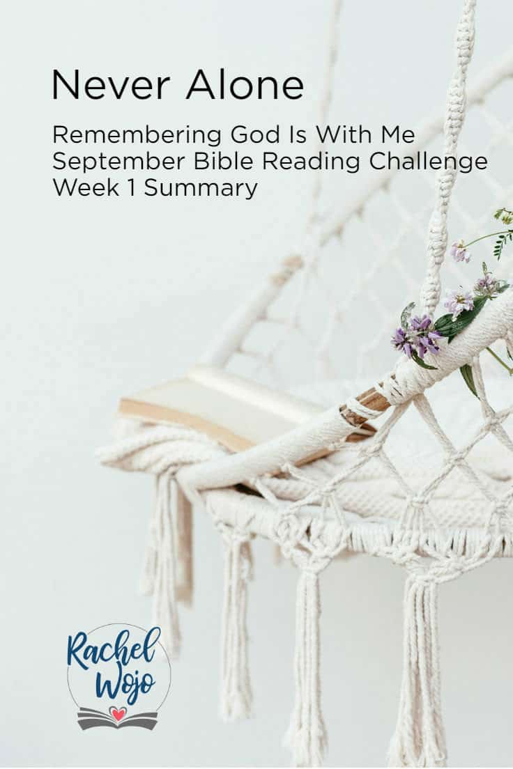 Never Alone Bible Reading Challenge Week 1 Summary