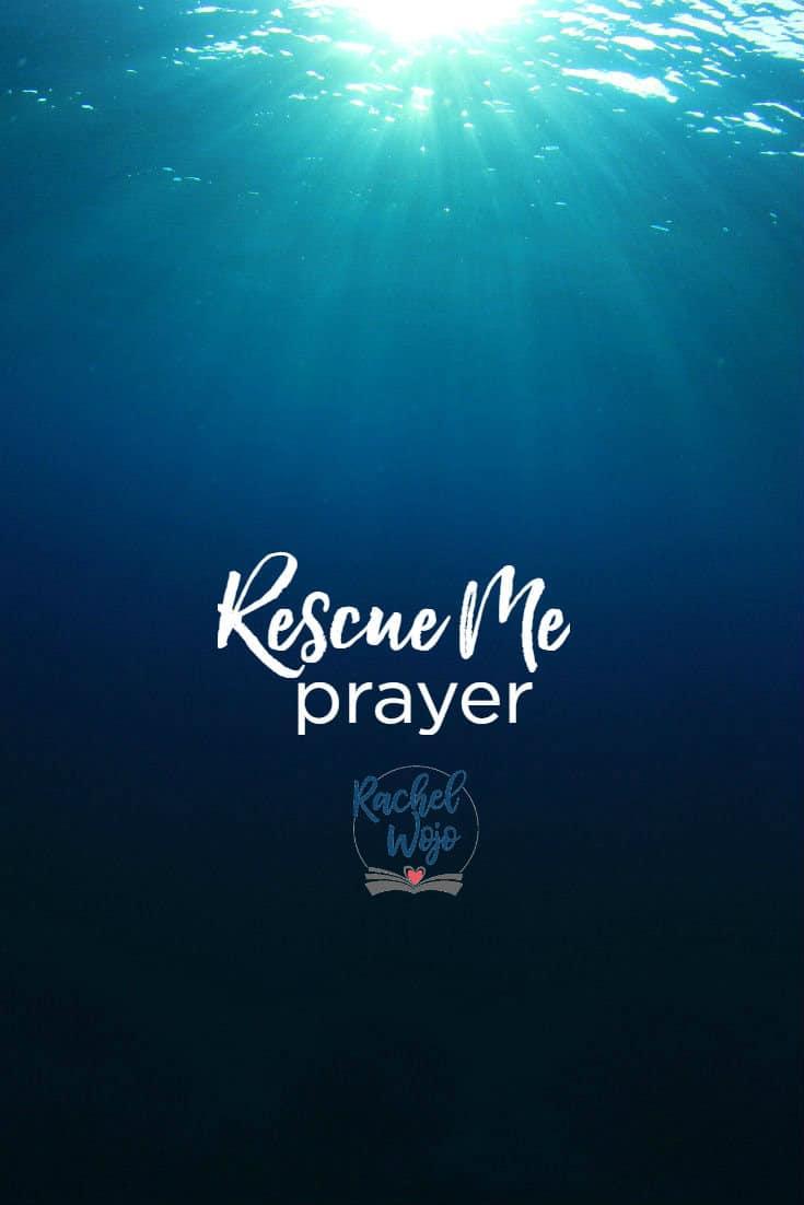 Rescue Me Prayer