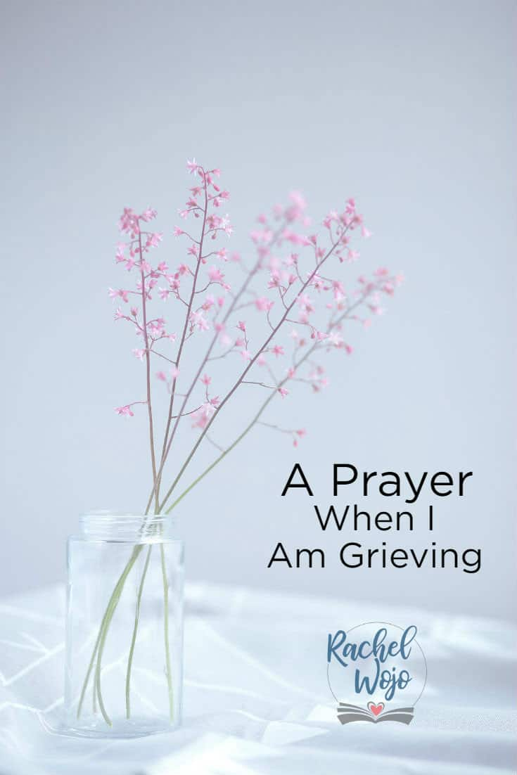 A Prayer for When You Are Grieving