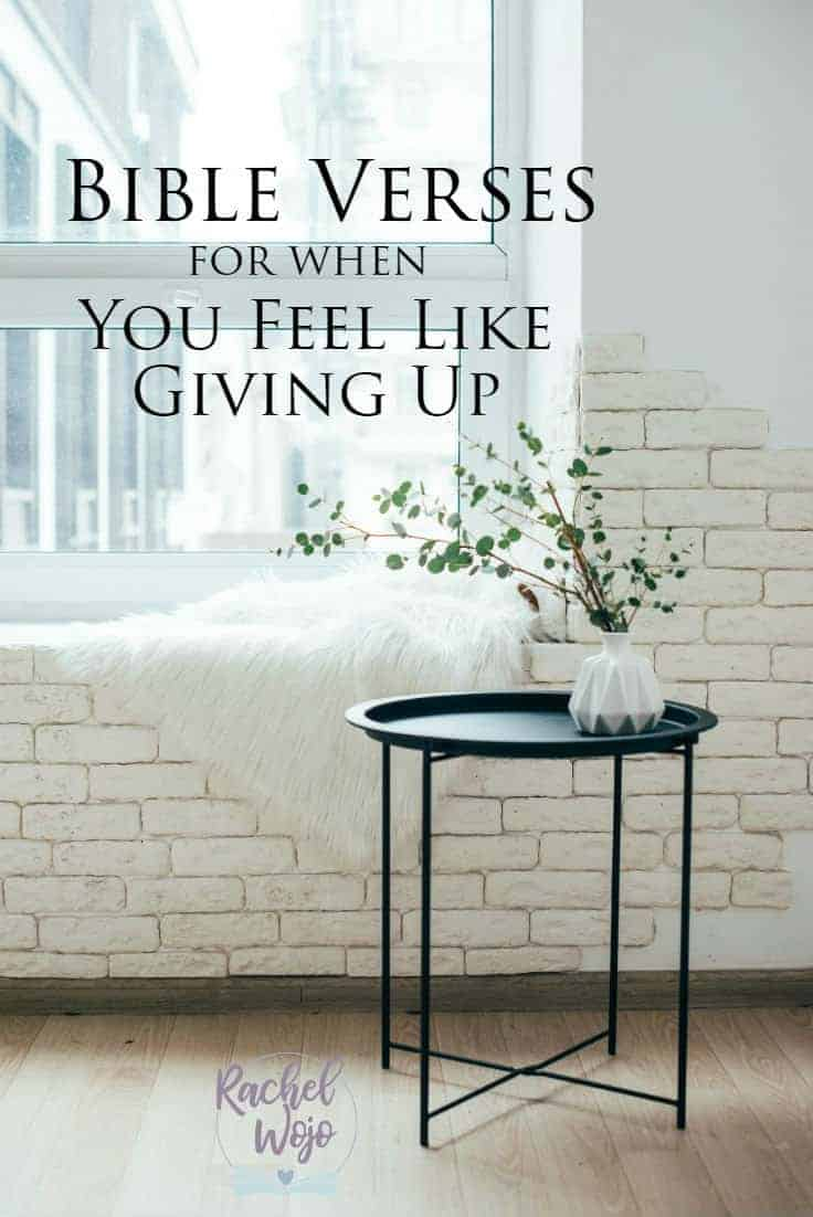 Bible Verses for When You Feel Like Giving Up